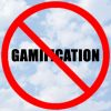 Don't be afraid to say no to Gamification