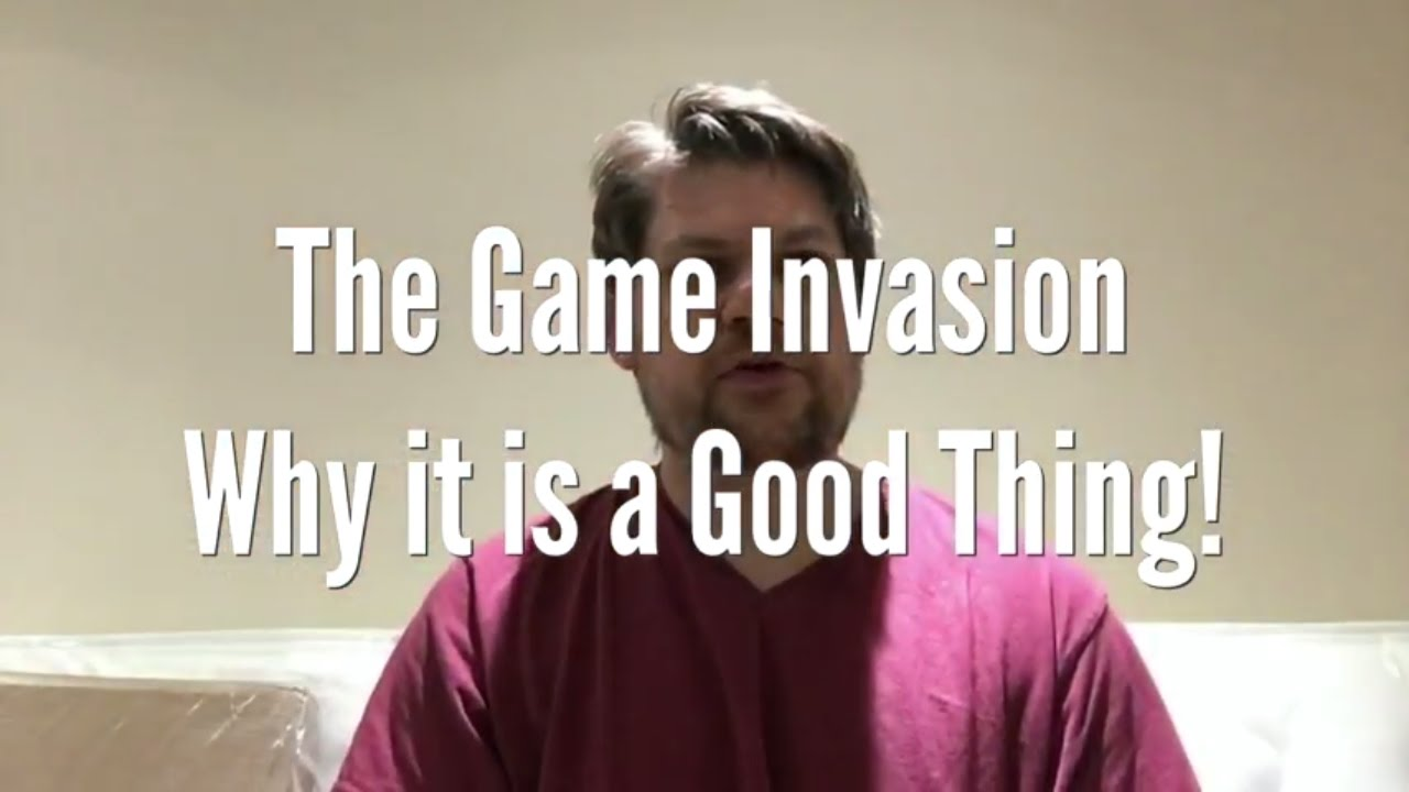 Maxresdefault The Games Invasion Why it is Good