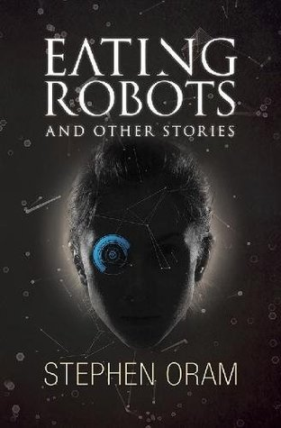 34761663 Review Eating Robots by Stephen Oram