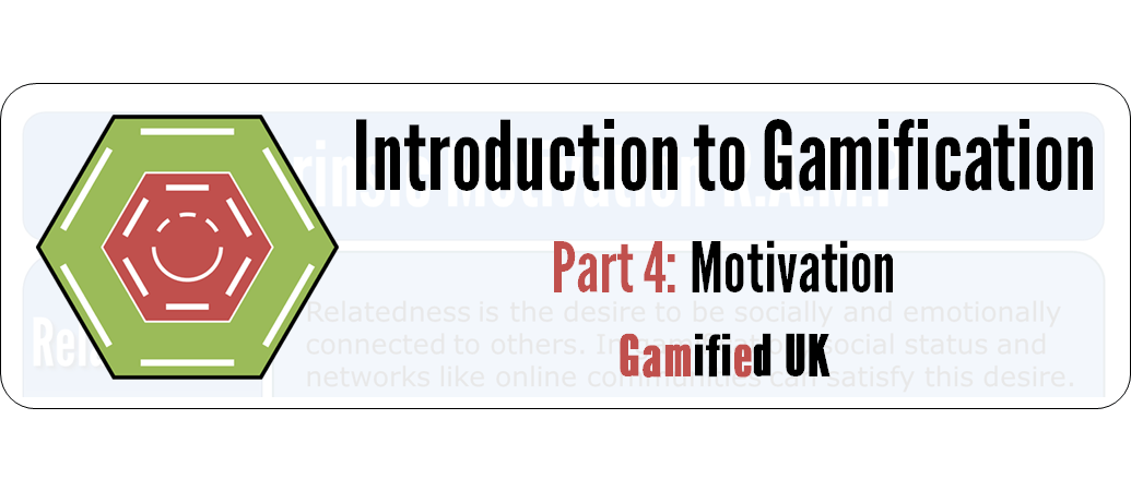 Intro to Gamification Part 4 Introduction to Gamification Part 4 Motivation R A M P Maslow SDT and more