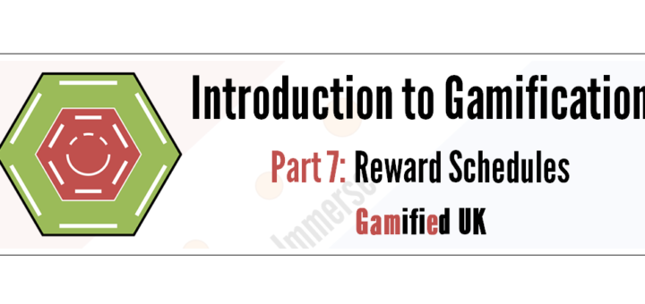 Intro to Gamification Part 7 720x340 Introduction to Gamification Part 7 Rewards and Reward Schedules
