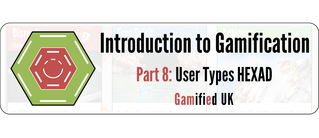 Intro to Gamification Part 8 Introduction to Gamification Part 8 User Types