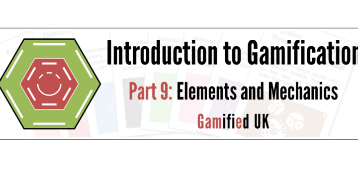 Intro to Gamification Part 9 720x340 Introduction to Gamification Part 9 Elements and Mechanics