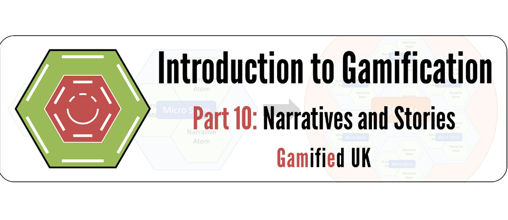 Intro to Gamification Part 10 Introduction to Gamification Part 10 Narrative